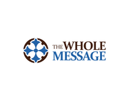 The Whole Message Logo - Entry #120