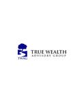 True Wealth Advisory Group Logo - Entry #10