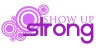 SHOW UP STRONG  Logo - Entry #99