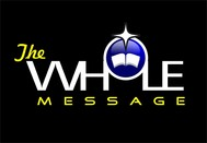 The Whole Message Logo - Entry #28