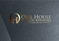 Our House Wealth Advisors Logo - Entry #54