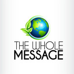 The Whole Message Logo - Entry #133