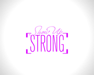 SHOW UP STRONG  Logo - Entry #33