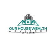Our House Wealth Advisors Logo - Entry #70