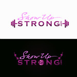 SHOW UP STRONG  Logo - Entry #84
