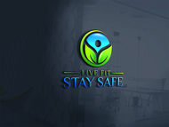 Live Fit Stay Safe Logo - Entry #40