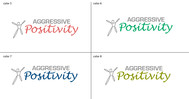 Aggressive Positivity  Logo - Entry #86