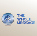 The Whole Message Logo - Entry #83