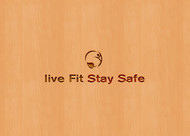 Live Fit Stay Safe Logo - Entry #204