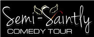 The Semi-Saintly Comedy Tour Logo - Entry #50
