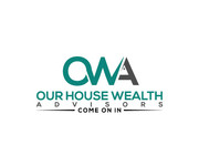 Our House Wealth Advisors Logo - Entry #58