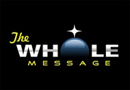 The Whole Message Logo - Entry #26