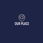 OUR PLACE Logo - Entry #39
