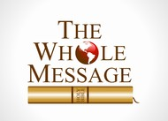 The Whole Message Logo - Entry #50