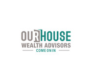 Our House Wealth Advisors Logo - Entry #41