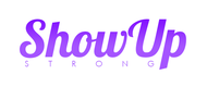 SHOW UP STRONG  Logo - Entry #124