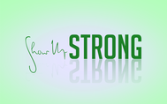 SHOW UP STRONG  Logo - Entry #103