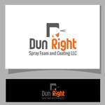 Dun Right Spray Foam and Coating LLC Logo - Entry #91