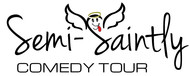 The Semi-Saintly Comedy Tour Logo - Entry #1