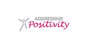 Aggressive Positivity  Logo - Entry #119