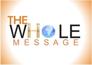 The Whole Message Logo - Entry #141