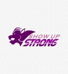 SHOW UP STRONG  Logo - Entry #39