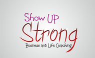 SHOW UP STRONG  Logo - Entry #87