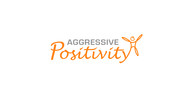 Aggressive Positivity  Logo - Entry #83