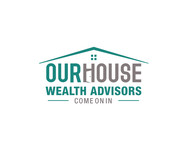 Our House Wealth Advisors Logo - Entry #69