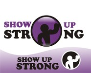 SHOW UP STRONG  Logo - Entry #60