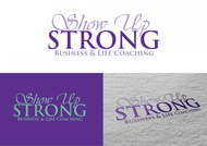 SHOW UP STRONG  Logo - Entry #128