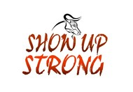 SHOW UP STRONG  Logo - Entry #59