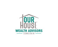 Our House Wealth Advisors Logo - Entry #91