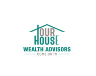 Our House Wealth Advisors Logo - Entry #30