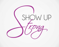 SHOW UP STRONG  Logo - Entry #5