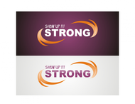 SHOW UP STRONG  Logo - Entry #126