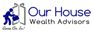 Our House Wealth Advisors Logo - Entry #107