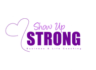SHOW UP STRONG  Logo - Entry #137
