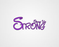 SHOW UP STRONG  Logo - Entry #37
