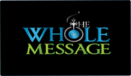 The Whole Message Logo - Entry #97