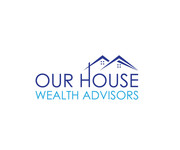 Our House Wealth Advisors Logo - Entry #71