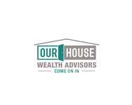 Our House Wealth Advisors Logo - Entry #89