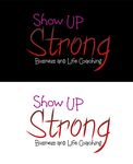SHOW UP STRONG  Logo - Entry #86