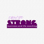 SHOW UP STRONG  Logo - Entry #73
