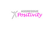 Aggressive Positivity  Logo - Entry #115