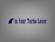 I'm Your Turbo Lover Logo - Entry #14