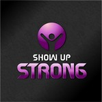 SHOW UP STRONG  Logo - Entry #36