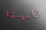 Having a 10! Logo - Entry #10