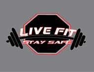 Live Fit Stay Safe Logo - Entry #279