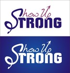 SHOW UP STRONG  Logo - Entry #46